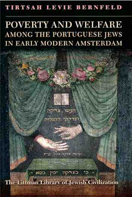 Poverty and Welfare Among the Portuguese Jews in Early Modern Amsterdam