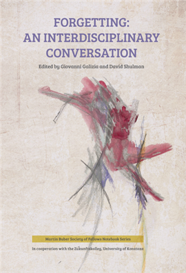 >Forgetting: An Interdisciplinary Conversation