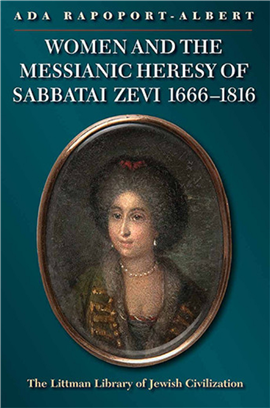 Women and the Messianic Heresy of Sabbatai Zevi