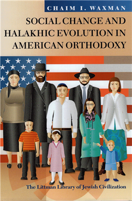 >Social Change and Halakhic Evolution in American Orthodoxy