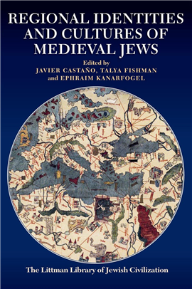 >Regional Identities and Cultures of Medieval Jews