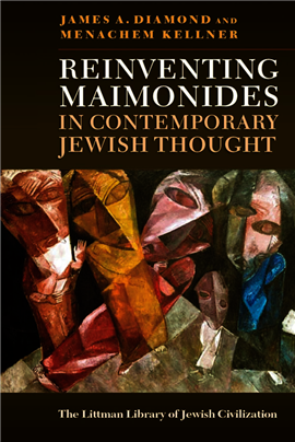 Reinventing Maimonides in Contemporary Jewish Thought