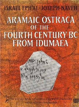 >Aramaic Ostraca of the Fourth Century BC from Idumaea