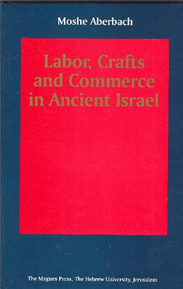 >Labor, Crafts and Commerce in Ancient Israel